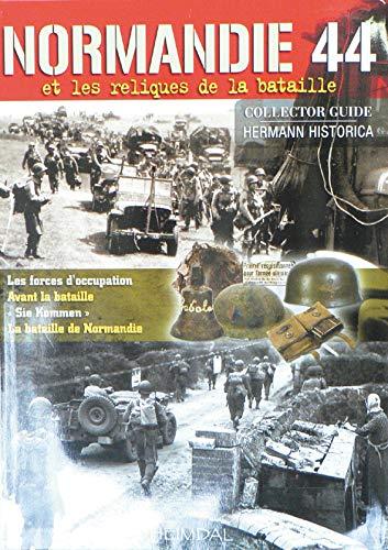 9782840482772: Normandie 1944: Reliques du Champ de Bataille (French Edition)