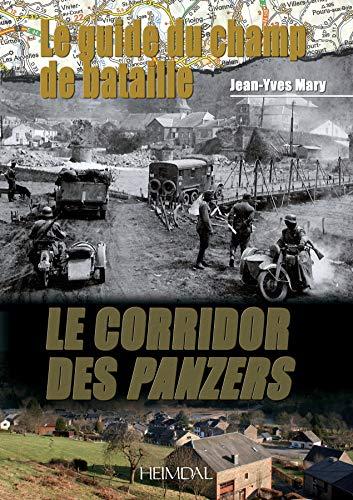 9782840482796: Le Guide du Champ de Bataille: Le Corridor des Panzers (French Edition)