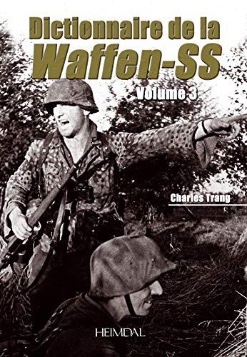 9782840482833: Dictionnaire de la Waffen-SS : Volume 3