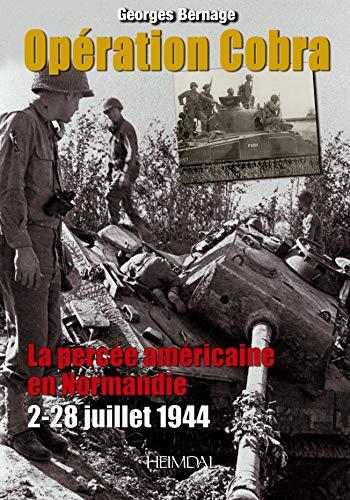9782840482864: Ope'ration Cobra: La perce'e Ame'ricaine en Normandie (2-28 juillet 1944) (French Edition)
