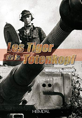 9782840482987: Les Tiger de la Totenkopf (French Edition)