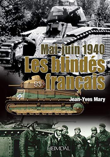 Mai-Juin 1940 Les Blindés français (French Edition): Jean-Yves Mary
