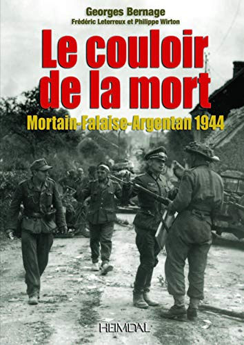 9782840483229: Le couloir de la mort : Mortain-Falaise-Argentan 1944
