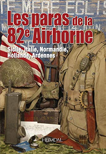 9782840483328: Les Paras de la 82e Airborne: Sicile, Italie, Normandie, Holland, Ardennes (French Edition)