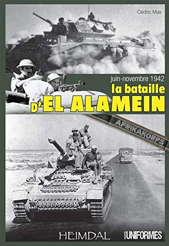 9782840483410: La bataille d'el-Alamein, Juin-Novembre 1942