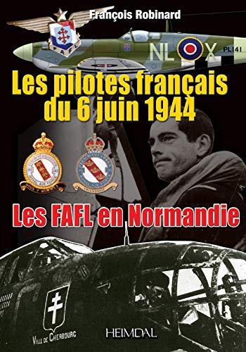 9782840483502: Les Pilotes Franais Du 6 Juin 44: Les FAFL en Normandie (French Edition)