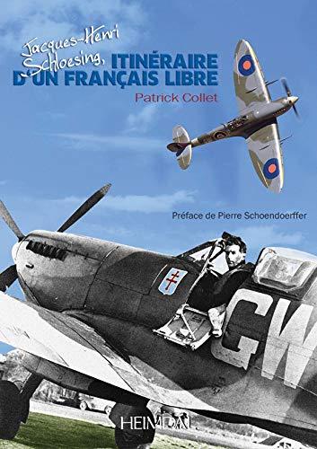 ITINERAIRE D UN FRANCAIS LIBRE J H SCHLO: COLLET PATRICK