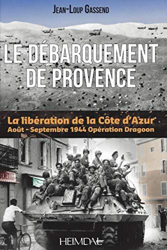 Opération Dragoon: les combats de la Riviera ? août-septembre 1944 (French Edition): ...