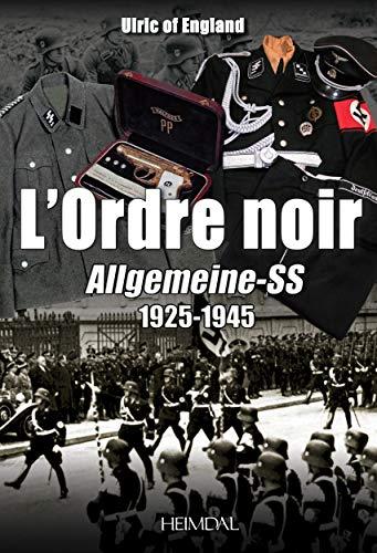 9782840483595: L'ordre noir : Allgemeine-SS, 1925 1945