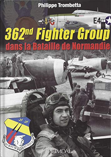 362ND FIGHTER GROUP DANS LA BATAILLE DE: TROMBETTA PHILIPPE