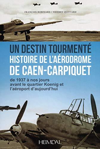 DESTIN TOURMENTE HISTOIRE DE L AERODROME: ROBINARD QUITTARD