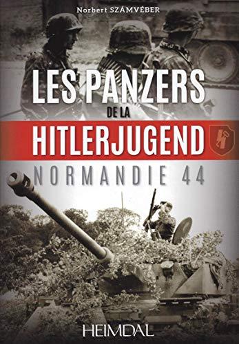 9782840484189: Les Panzers De La Hitlerjugend: Normandie 44