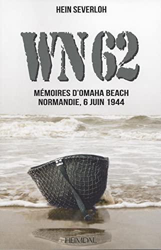 9782840484264: WN 62 : Mémoires d'Omaha Beach, Normandie, 6 juin 1944