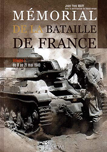 9782840484349: Mémorial de la bataille de France. Volume 1: 10 Mai - 4 Juin 1940 (French Edition)