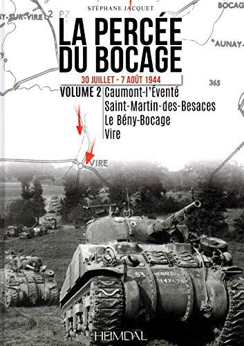 9782840484356: La percée du bocage. Volume 2: 30 juillet - 16 août 1944