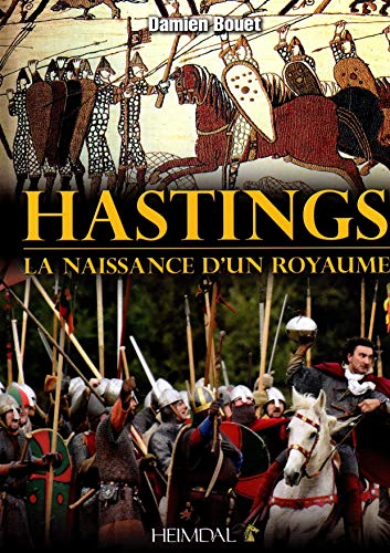 9782840484462: Hastings, La naissance d'un royaume (French Edition)