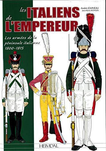 9782840485476: Les Italiens De L'empereur: Les Armées De La Péninsule Italienne 1800-1815