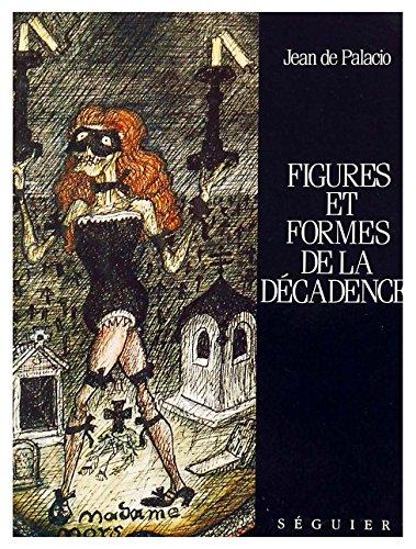 9782840490067: Figures et formes de la decadence (French Edition)