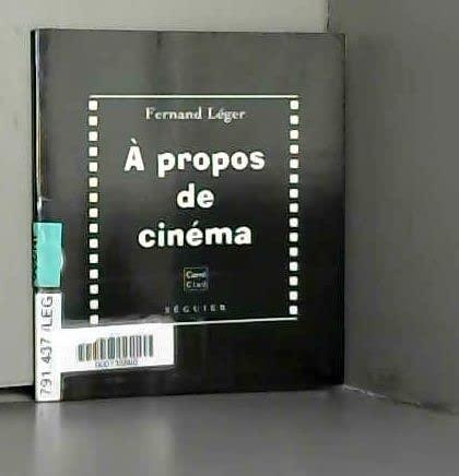 9782840490647: � propos de cin�ma. suivi de Essai sur la valeur plastique du film d'Abel Gance