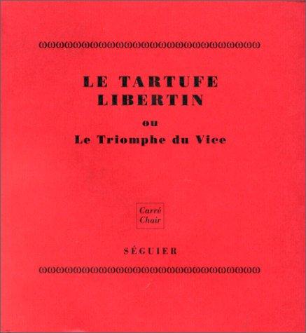 9782840490777: Le Tartuffe Libertin ou le Triomphe du Vice