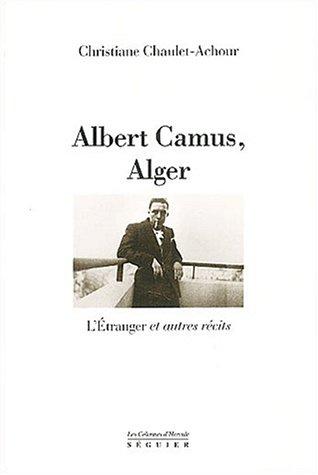 9782840491514: Albert Camus, Alger : L'Etranger et autres récits