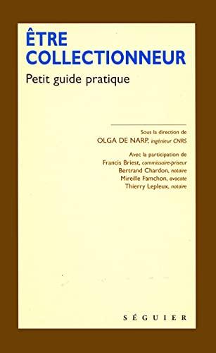 Etre collectionneur: Petit guide pratique (French Edition): n/a