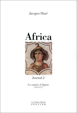 Africa, journal 2 : Les annà es: Jacques HurÃ