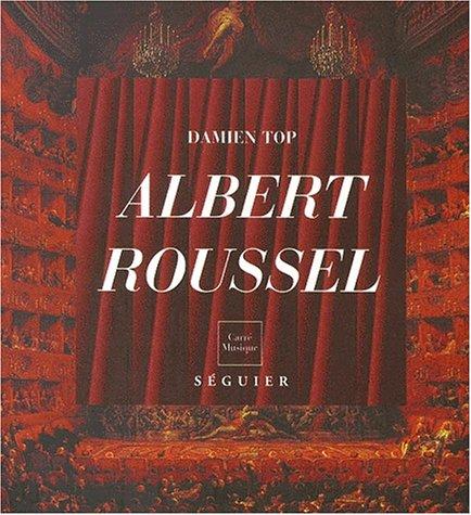 9782840491941: Albert Roussel (1869-1937): Un marin musicien (Carres musique) (French Edition)