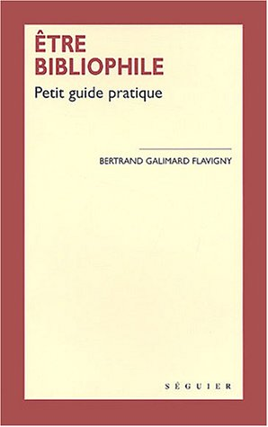 9782840493877: Etre bibliophile (French Edition)