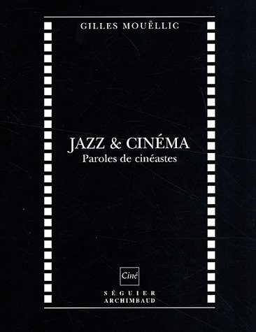9782840494768: Jazz cin�ma : Paroles de cin�astes