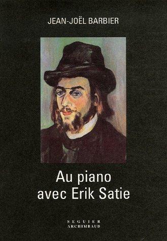 9782840494867: Au piano avec Erik Satie (French Edition)