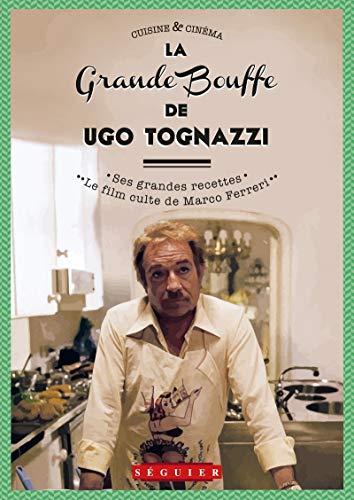 Grande Bouffe d'Ugo Tognazzi (La): Tognazzi, Ugo