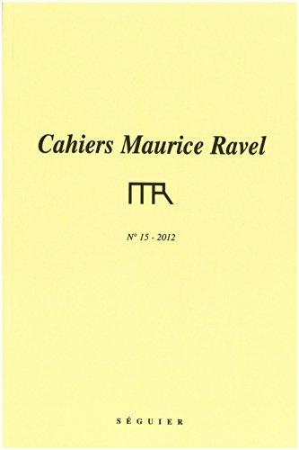 9782840496649: Cahiers Maurice Ravel N 15 - 2012