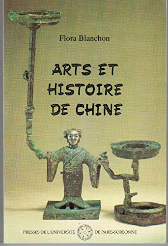 9782840500193: Arts et histoire de Chine Tome 1: [Des origines de la Royauté aux débuts de l'Empire]