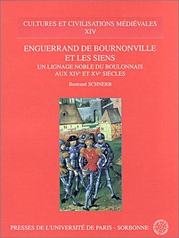 9782840500742: Enguerrand de Bournonville et les siens: Un lignage noble du Boulonnais aux XIVe et XVe siecles (Cultures et civilisations medievales) (French Edition)