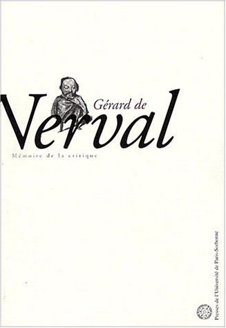 Gérard de Nerval : mémoire de la critique: Préface de Jean-Luc Steinmetz ] [ Gérard ...