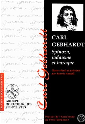 9782840501640: Carl Gebhardt: Spinoza, judaïsme et baroque