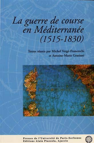 9782840501671: La guerre de course en Méditerranée (1515-1830) : les journées universitaires de la ville de Bonifacio