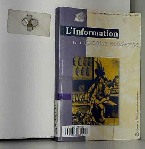 9782840501701: L'information à l'époque moderne : Colloque de 1999