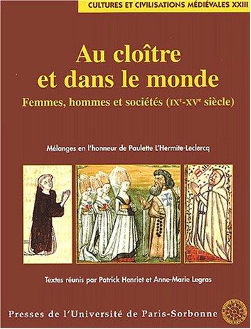 Au cloître et dans le monde. Femmes, hommes et sociétés ( IXe-XVe siècle...