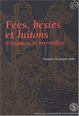 9782840501930: Fees, bestes et luitons. croyances et merveilles dans les romans français en prose (13e -14e s.)