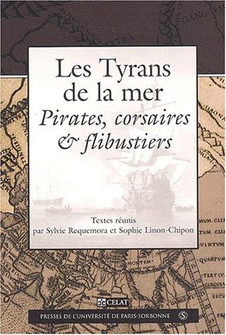 9782840501954: Les tyrans de la mer. pirates corsaires et flibustiers