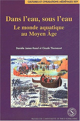 9782840502166: Dans l'eau, sous l'eau. : Le monde aquatique au Moyen Age