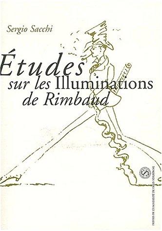 Études sur les Illuminations de Rimbaud [ Collection Mémoire de la critique ]: SACCHI...