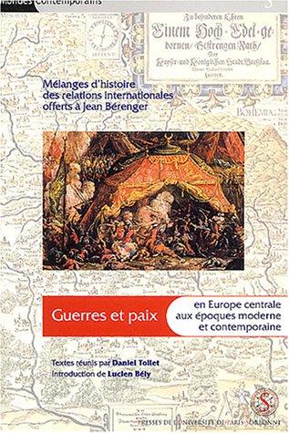 guerres et paix en Europe centrale aux époques moderne et contemporaine: Daniel Tollet
