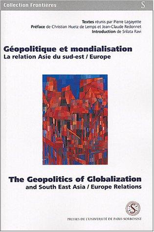Géopolitique et mondialisation : The Geopolitics of Globalization : La relati.