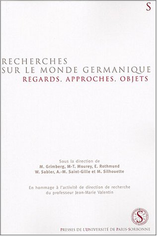 9782840503033: Recherches sur le monde germanique : Regards, approches, objets : en hommage � l'activit� de direction de recherche du professeur Jean-Marie Valentin