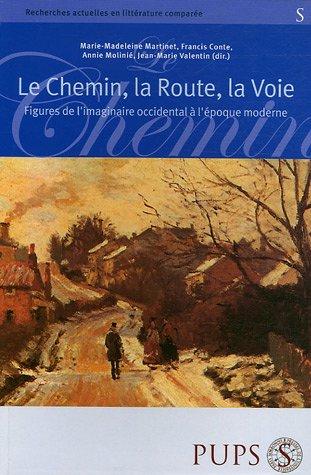 Le Chemin, la route, la voie (French Edition): Marie-Madeleine Martinet