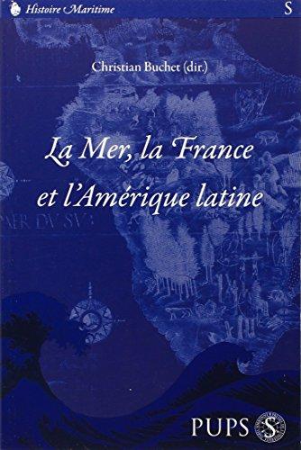 La mer, la France et l'Amérique latine (French Edition)