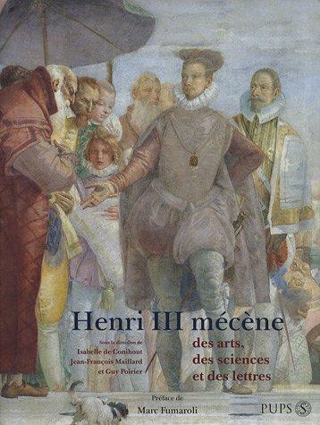 Henri III mécène des arts, des sciences: Isabelle de Conihout;